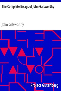 Cover of The Complete Essays of John Galsworthy
