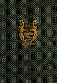 Cover of The Mother's Nursery Songs