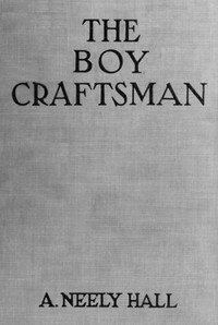Cover of The Boy CraftsmanPractical and Profitable Ideas for a Boy's Leisure Hours