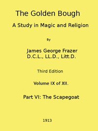 The Golden Bough: A Study in Magic and Religion (Third Edition, Vol. 09 of 12)