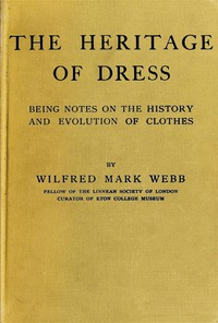 Cover of The Heritage of Dress: Being Notes on the History and Evolution of Clothes