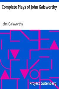 Cover of Complete Plays of John Galsworthy