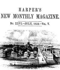 Harper's New Monthly Magazine, No. XXVI, July 1852, Vol. V