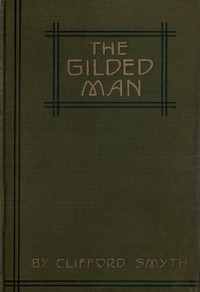 Cover of The Gilded Man: A Romance of the Andes
