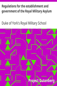 Regulations for the establishment and government of the Royal Military Asylum
