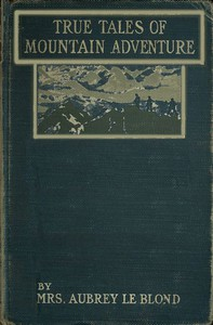 Cover of True Tales of Mountain Adventures: For Non-Climbers Young and Old