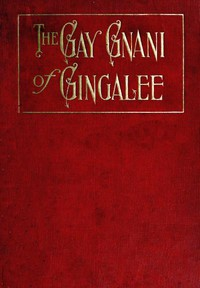 The Gay Gnani of Gingalee; or, Discords of Devolution A Tragical Entanglement of Modern Mysticism and Modern Science