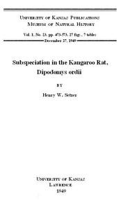 Subspeciation in the Kangaroo Rat, Dipodomys ordii KU. Vol 1 No 23