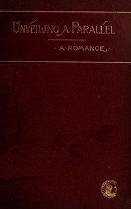 Cover of Unveiling a Parallel: A Romance