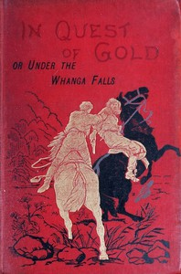In Quest of Gold; Or, Under the Whanga Falls
