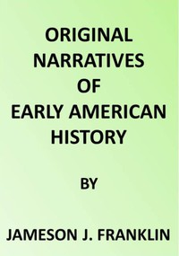 Cover of Spanish Explorers in the Southern United States, 1528-1543. The Narrative of Alvar Nunez Cabeca de Vaca. The Narrative of the Expedition of Hernando De Soto by the Gentleman of Elvas