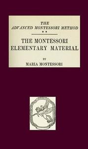 Cover of The Montessori Elementary Material The Advanced Montessori Method