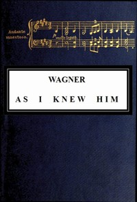 Cover of Wagner as I Knew Him