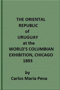 The Oriental Republic of Uruguay at the World's Columbian Exhibition, Chicago, 1893