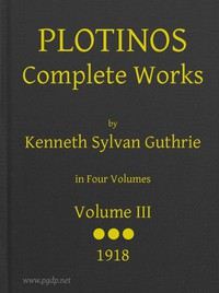 Plotinos: Complete Works, v. 3In Chronological Order, Grouped in Four Periods