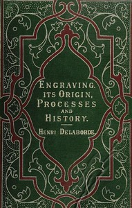 Engraving: Its Origin, Processes, and History
