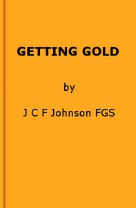 Cover of Getting Gold: A Gold-Mining Handbook for Practical Men