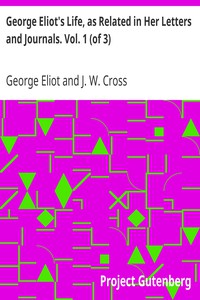Cover of George Eliot's Life, as Related in Her Letters and Journals. Vol. 1 (of 3)