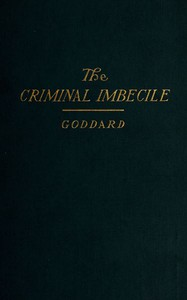 The Criminal Imbecile: An Analysis of Three Remarkable Murder Cases