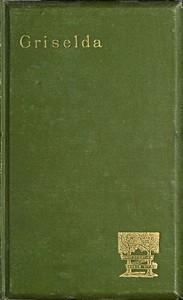Griselda: a society novel in rhymed verse