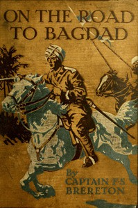 Cover of On the Road to Bagdad: A Story of Townshend's Gallant Advance on the Tigris