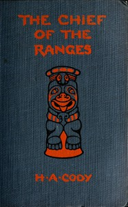 Cover of The Chief of the Ranges: A Tale of the Yukon