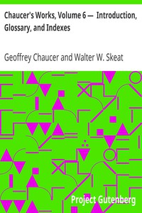 Cover of Chaucer's Works, Volume 6 —  Introduction, Glossary, and Indexes