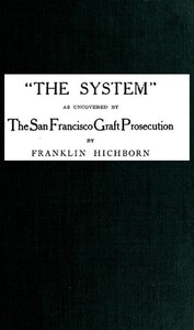 """Cover of """"The System,"""" As Uncovered by the San Francisco Graft Prosecution"""