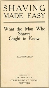 Cover of Shaving Made Easy: What the Man Who Shaves Ought to Know