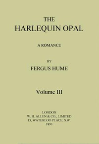 The Harlequin Opal: A Romance. Vol. 3 (of 3)