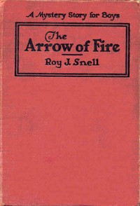 Cover of The Arrow of FireA Mystery Story for Boys