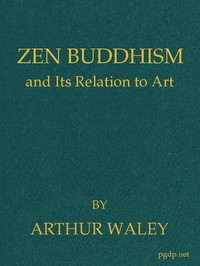 Zen Buddhism, and Its Relation to Art