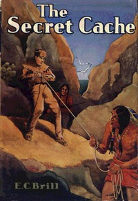 Cover of The Secret Cache: An Adventure and Mystery Story for Boys