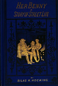 Cover of Her Benny: A Story of Street Life