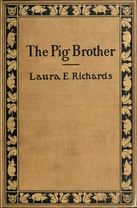 Cover of The Pig Brother, and Other Fables and Stories A Supplementary Reader for the Fourth School Year