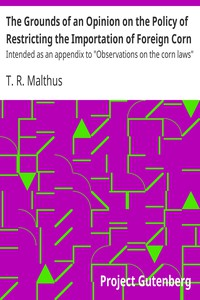"""Cover of The Grounds of an Opinion on the Policy of Restricting the Importation of Foreign Corn Intended as an appendix to """"Observations on the corn laws"""""""