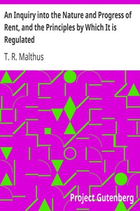 Cover of An Inquiry into the Nature and Progress of Rent, and the Principles by Which It is Regulated