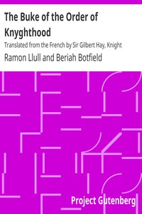 Cover of The Buke of the Order of KnyghthoodTranslated from the French by Sir Gilbert Hay, Knight