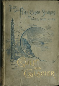 Cover of Gulf and Glacier; or, The Percivals in Alaska