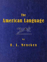 Cover of The American Language A Preliminary Inquiry into the Development of English in the United States