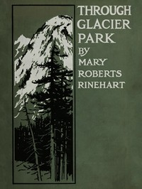 Cover of Through Glacier Park: Seeing America First with Howard Eaton