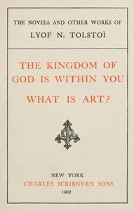 Cover of The Kingdom of God is Within You; What is Art?