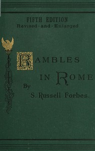 Cover of Rambles in Rome An Archæological and Historical Guide to the Museums, Galleries, Villas, Churches, and Antiquities of Rome and the Campagna