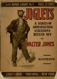 Jiglets: A series of sidesplitting gyrations reeled off—