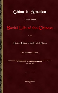 China in America A study in the social life of the Chinese in the eastern cities of the United States