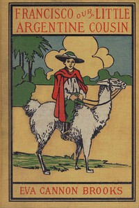 Cover of Francisco, Our Little Argentine Cousin
