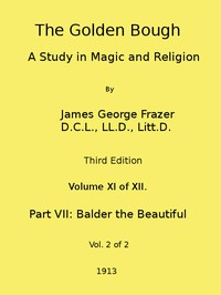 The Golden Bough: A Study in Magic and Religion (Third Edition, Vol. 11 of 12)