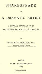 Cover of Shakespeare as a Dramatic ArtistA Popular Illustration of the Principles of Scientific Criticism