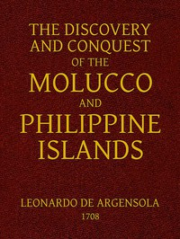 Cover of The Discovery and Conquest of the Molucco and Philippine Islands. Containing their History, Ancient and Modern, Natural and Political: Their Description, Product, Religion, Government, Laws, Languages, Customs, Manners, Habits, Shape, and Inclinations of the Natives. With an Account of many other adjacent Islands, and several remarkable Voyages through the Streights of Magellan, and in other Parts.