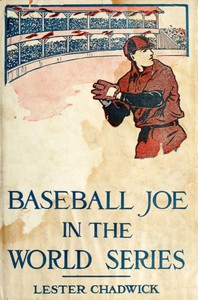 Cover of Baseball Joe in the World Series; or, Pitching for the Championship